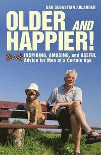 bokomslag Older and Happier!