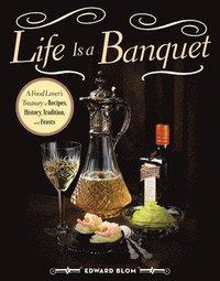 bokomslag Life Is a Banquet