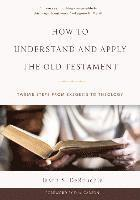 How to understand and apply the old testament - twelve steps from exegesis 1
