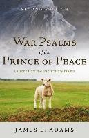 bokomslag War psalms of the prince of peace - lessons from the imprecatory psalms