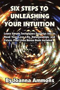 bokomslag 6 Steps to Unleashing Your Intuition: Learn Simple Techniques Psychics Use to Read Your Love Life, Relationships, and Future. Past Lives Bonus Book In