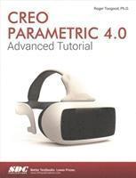 bokomslag Creo Parametric 4.0 Advanced Tutorial