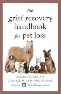 bokomslag The Grief Recovery Handbook for Pet Loss