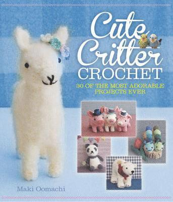 bokomslag Cute Critter Crochet: 30 Adorable Patterns
