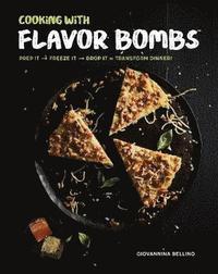 bokomslag Cooking with flavor bombs - prep it, freeze it, drop it . . . transform din