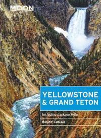 bokomslag Moon Yellowstone &; Grand Teton (Eighth Edition)