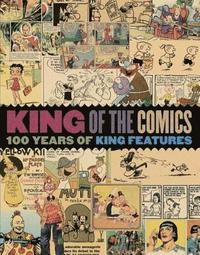 bokomslag King Of The Comics One Hundred Years Of King Features Syndicate
