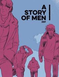 bokomslag A Story Of Men