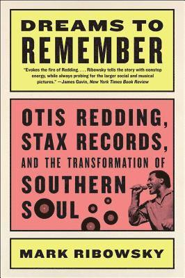 bokomslag Dreams to remember - otis redding, stax records, and the transformation of