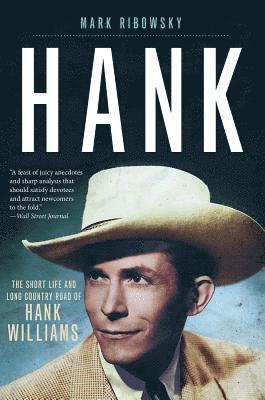 bokomslag Hank: The Short Life and Long Country Road of Hank Williams