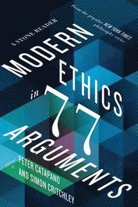 bokomslag Modern Ethics in 77 Arguments