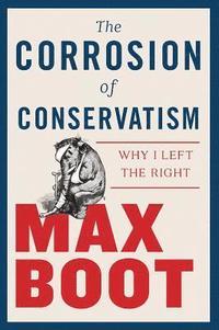 bokomslag The Corrosion of Conservatism