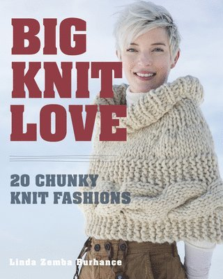 bokomslag Big. knit. love. - 20 chunky knit fashions