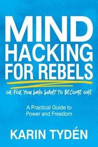 bokomslag Mind Hacking for Rebels
