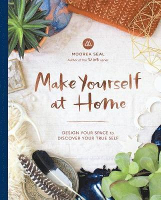 bokomslag Make yourself at home - design your space to discover your true self