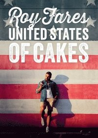 bokomslag United States of Cakes: Tasty Traditional American Cakes, Cookies, Pies, and Baked Goods