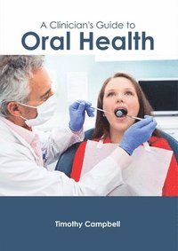 bokomslag A Clinician's Guide to Oral Health