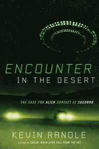 bokomslag Encounter in the desert - the case for alien contact at socorro