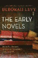 bokomslag The Early Novels: Beautiful Mutants, Swallowing Geography, the Unloved