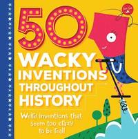bokomslag 50 Wacky Inventions Throughout History