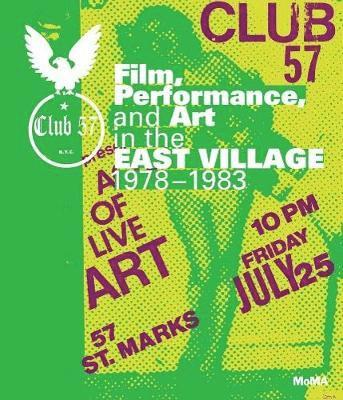 bokomslag Club 57 - film, performance, and art in the east village, 1978-1983