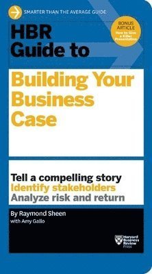 bokomslag HBR Guide to Building Your Business Case (HBR Guide Series)