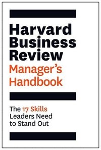 Harvard business review managers handbook - the 17 skills leaders need to s