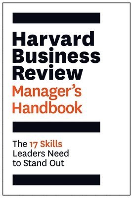 bokomslag The Harvard Business Review Manager's Handbook: The 17 Skills Leaders Need to Stand Out