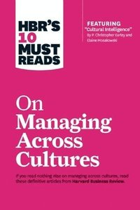 "bokomslag HBR's 10 Must Reads on Managing Across Cultures (with Featured Article ""Cultural Intelligence"" by P. Christopher Earley and Elaine Mosakowski)"