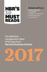 bokomslag Hbrs 10 must reads 2017 - the definitive management ideas of the year from