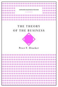 bokomslag Theory of the business (harvard business review classics)