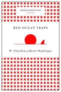 bokomslag Red Ocean Traps (Harvard Business Review Classics)