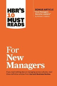 bokomslag HBR's 10 Must Reads for New Managers (with bonus article 'How Managers Become Leaders' by Michael D. Watkins) (HBR's 10 Must Reads)