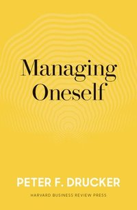bokomslag Managing oneself - the key to success