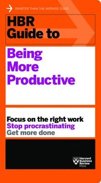bokomslag HBR Guide to Being More Productive (HBR Guide Series)
