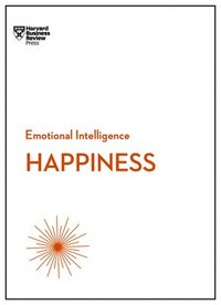 bokomslag Happiness (HBR Emotional Intelligence Series)