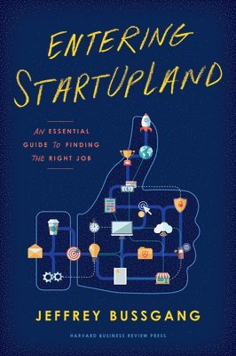 bokomslag Entering StartUpLand: An Essential Guide to Finding the Right Job