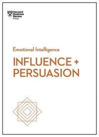 bokomslag Influence and Persuasion (HBR Emotional Intelligence Series)