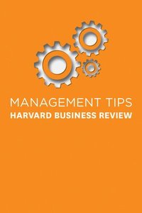 bokomslag Management Tips: From Harvard Business Review