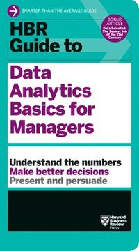 bokomslag HBR Guide to Data Analytics Basics for Managers (HBR Guide Series)