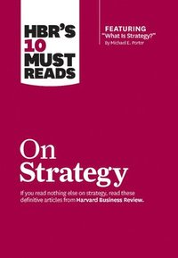 bokomslag HBR's 10 Must Reads on Strategy (including featured article 'What Is Strategy?' by Michael E. Porter)