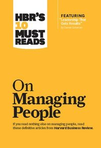 bokomslag HBR's 10 Must Reads on Managing People (with featured article 'Leadership That Gets Results,' by Daniel Goleman)