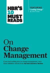 bokomslag HBR's 10 Must Reads on Change Management (including featured article 'Leading Change,' by John P. Kotter)