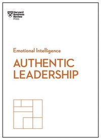 bokomslag Authentic Leadership (HBR Emotional Intelligence Series)