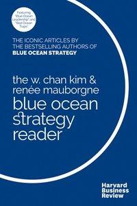 bokomslag The W. Chan Kim and Renee Mauborgne Blue Ocean Strategy Reader