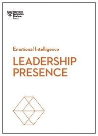bokomslag Leadership Presence (HBR Emotional Intelligence Series)