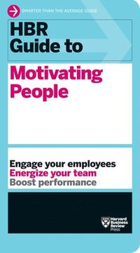 bokomslag HBR Guide to Motivating People (HBR Guide Series)