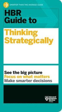 bokomslag HBR Guide to Thinking Strategically (HBR Guide Series)