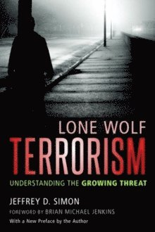 bokomslag Lone Wolf Terrorism: Understanding the Growing Threat