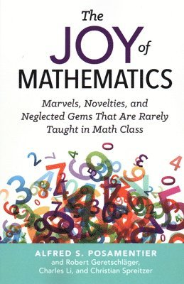 Joy of mathematics - marvels, novelties, and neglected gems that are rarely 1